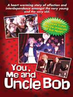 Watch You, Me and Uncle Bob Online Free