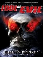 Watch Idol Of Evil: Hell Is Forever Online Free