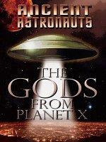 Watch Ancient Astronauts: The God's From Planet X Volume 1 Online Free