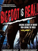 Watch Bigfoot Is Real Volume 1 Online Free
