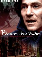Watch Born To Win Online Free
