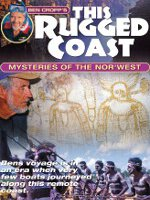 Watch Ben Cropp's This Rugged Coast: Mysteries Of The Nor'west Online Free