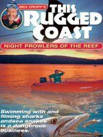 Watch Ben Cropp's This Rugged Coast: Night Prowlers Of The Reef Online Free