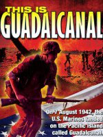 Watch This Is Guadalcanal Online Free