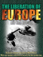 Watch The Liberation Of Europe: Air War Europe Online Free