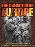 Watch The Liberation Of Europe: Victory Online Free